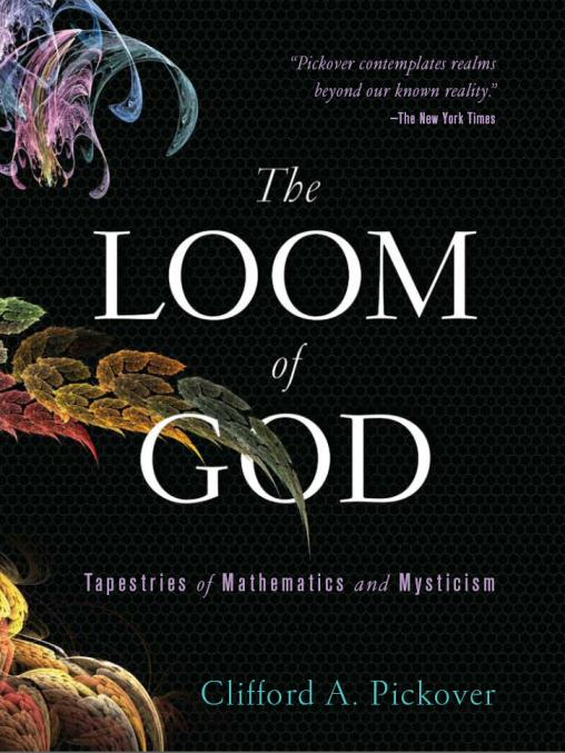 The Loom Of God Tapestries Of Mathematics And Mysticism