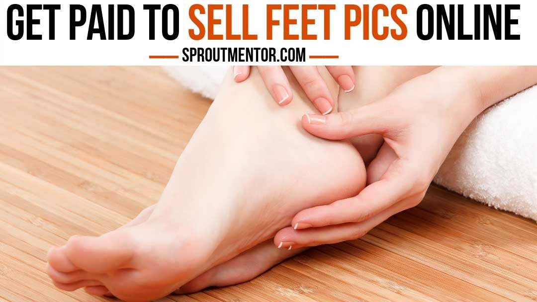 How To Sell Feet Pics Online And Make Money