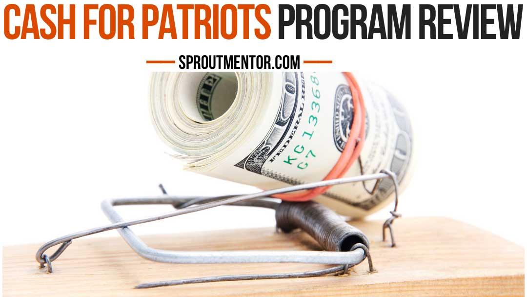 Cash For Patriots Program Review 2020: A Scam or Legit?