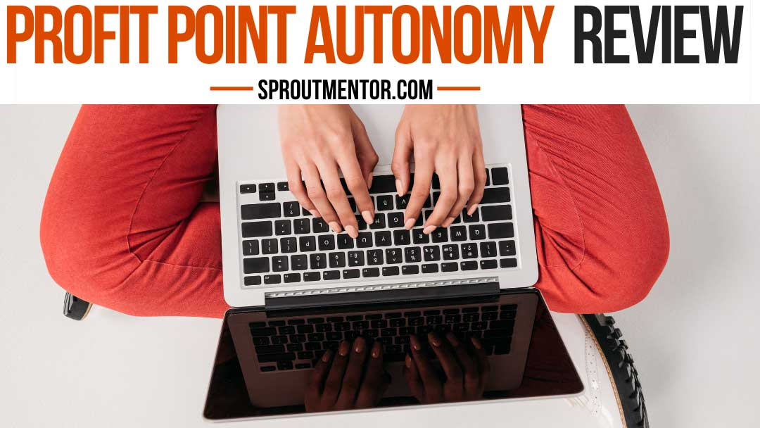 Profit Point Autonomy Review 2020: Is Profit Point Autonomy a Scam?