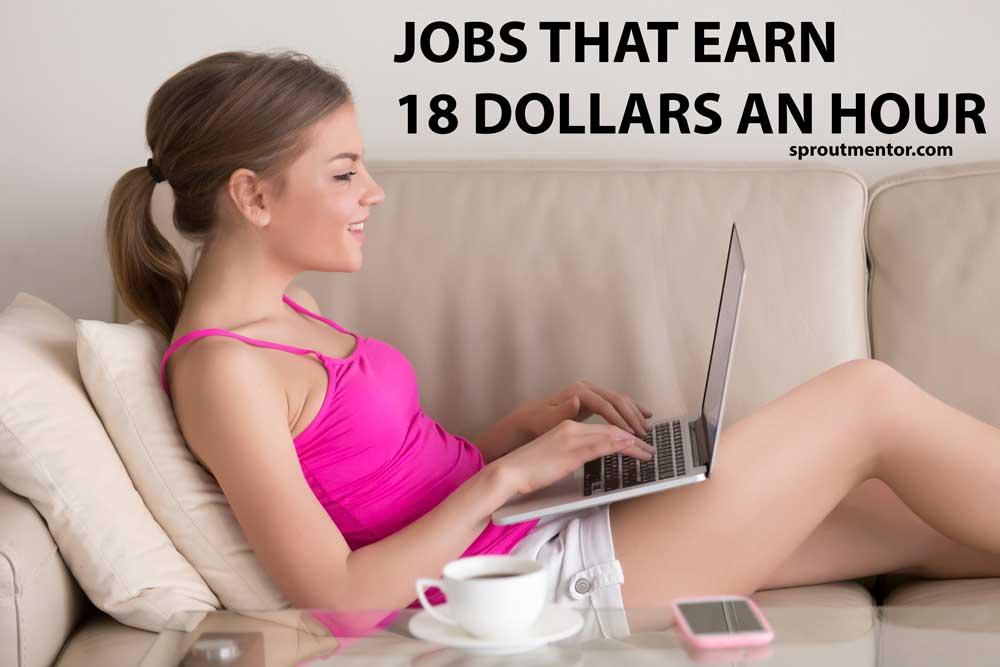 JOBS-THAT-EARN-18-DOLLARS-AN-HOUR
