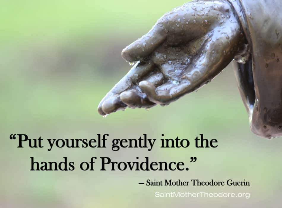 """Statue hand with words """"Put yourself gently into the hands of Providence."""" - Saint Mother Theodore Guerin"""