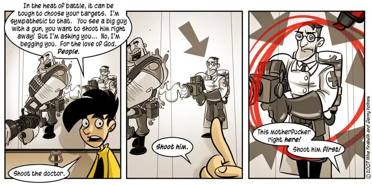 Shoot the doctor. Shoot him. Shoot him first! Comic from Penny Arcade.