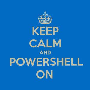 keep calm and powershell.jpg