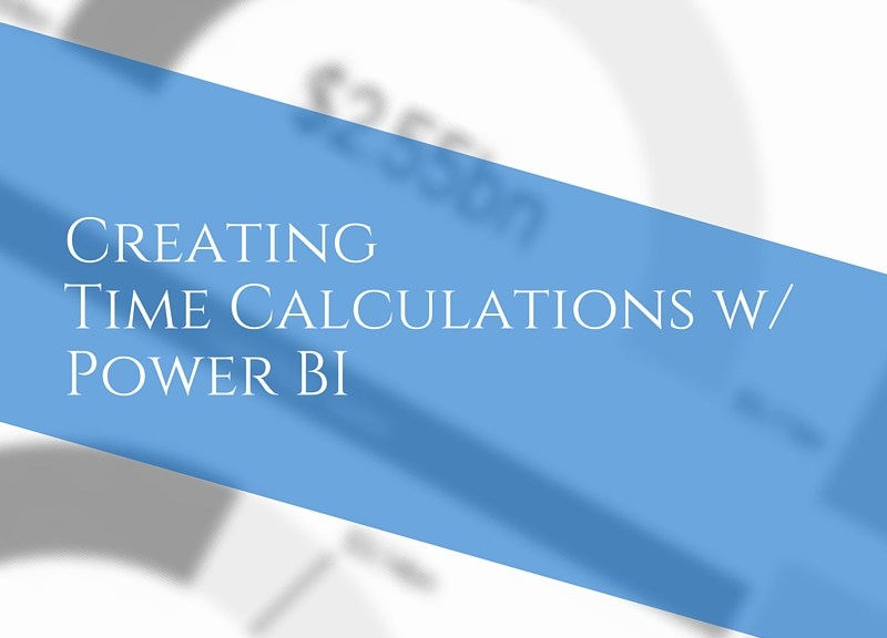 CreatingTime Calculations with Power BI