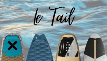 Comprendre le tail d'un surf strapless