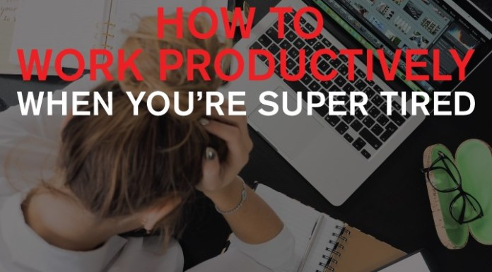 how-to-work-when-you-are-tired