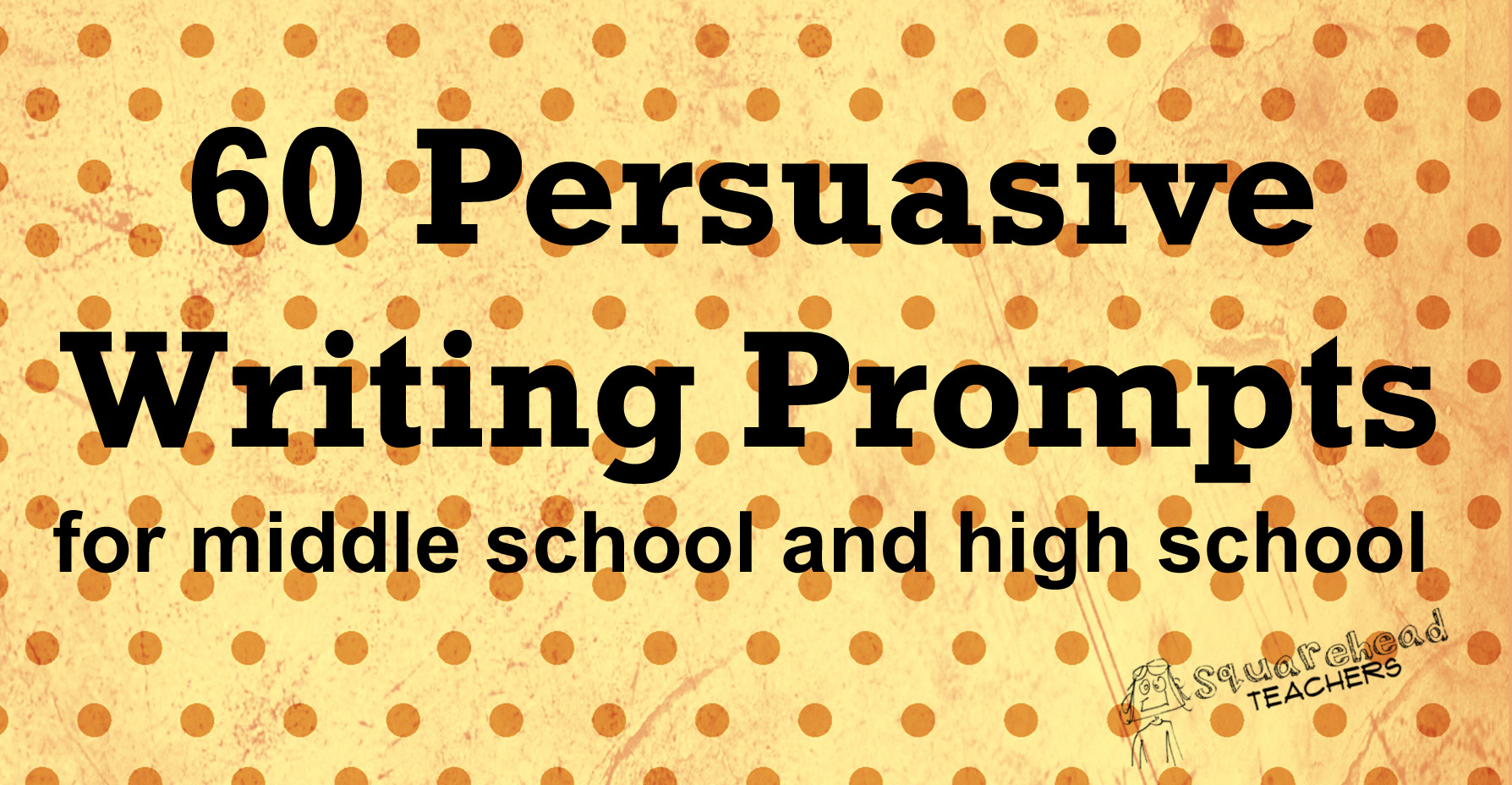 Persuasive Writing Prompts For Middle School Amp High School