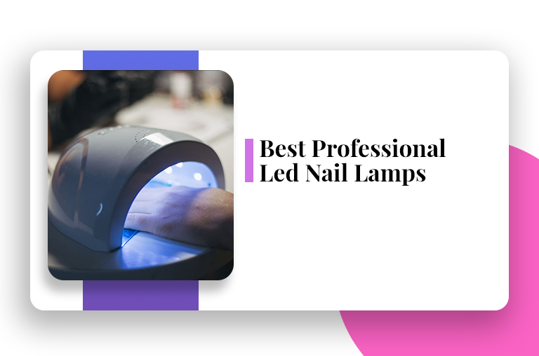 Best Professional Led Nail Lamps