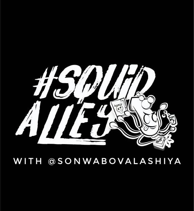 "Squid Alley with Sonwabo ""Sonik"" Valashiya"