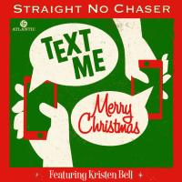 Straight-No-Chaser-ft.-Kristen-Bell-Text-Me-Merry-Christmas