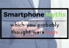 smartphone myths