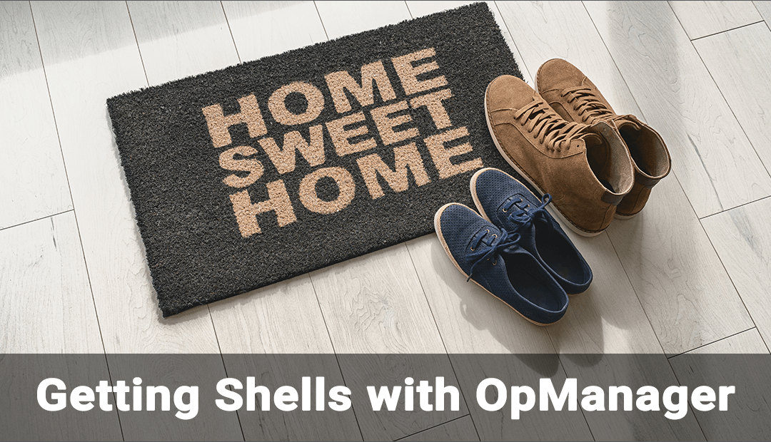 Getting Shells with OpManager