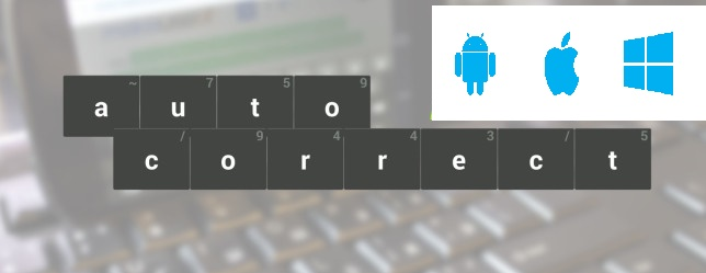 How To Fix Auto Correct In Android, iOS And Windows Phone