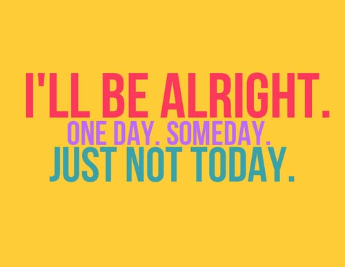 sad status about life _ ill be alright