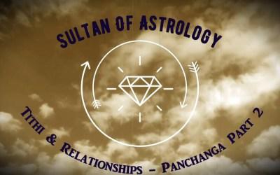 Tithi and Relationships – Panchanga Part 2