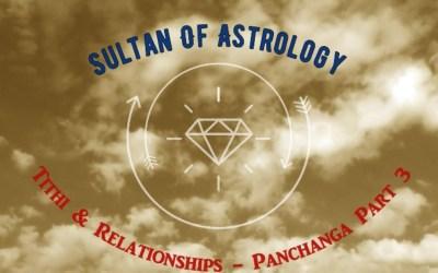 Tithi and Relationships – Panchanga Part 3