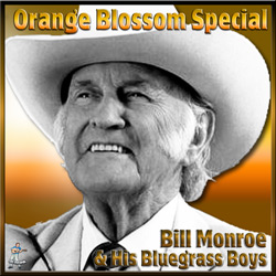 Bill Monroe & His Bluegrass Boys – Orange Blossom Special
