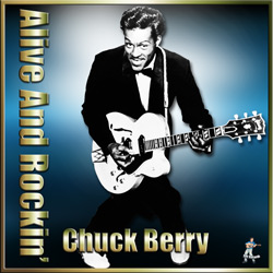 Chuck Berry – Alive And Rockin'