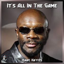 Isaac Hayes – It's All In The Game