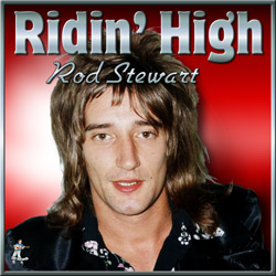 Rod Stewart – Ridin' High