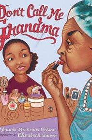 Don't Call Me Grandma - Vaunda Micheaux Nelson