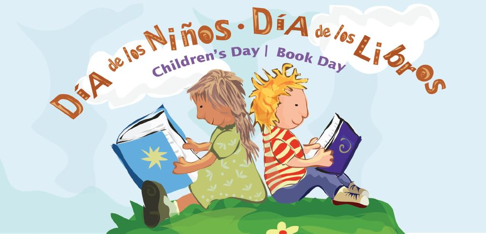 Dia de los Niños/ Dia de los Libros: Saturday, April 22nd @ 11:30am