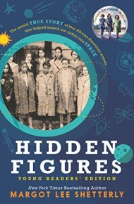 Hidden Figures: The True Story of Four Black Women and the Space Race - Margot Lee Shetterly