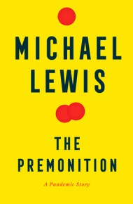 The Premonition: A Pandemic Story - Michael Lewis