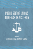 Public Sector Unions in the Age of Austerity – Edited by Stephanie Ross and Larry Savage