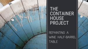 Repainting a Wine Half-Barrel Table