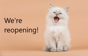We're open! May 5, 2021