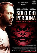 solo dio perdona FILM: Solo Dio Perdona (2013)