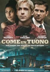 come un tuono la locandina italiana 266963 medium FILM: Come un Tuono (2013)