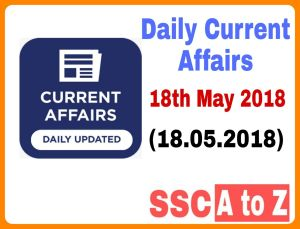 Daily Current Affairs in Hindi & English 18th May 2018 (18.05.2018)