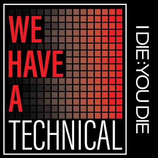 We Have a Technical