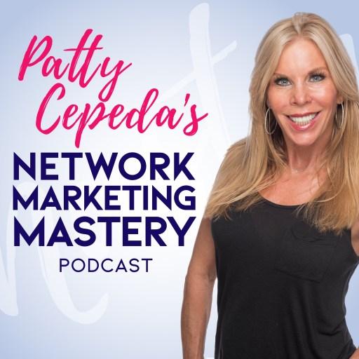 Patty Cepeda's Network Marketing Mastery Podcast