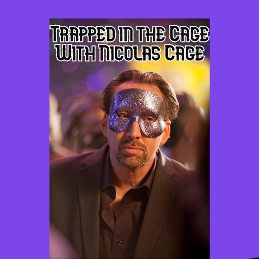 Trapped in the Cage with Nicolas Cage