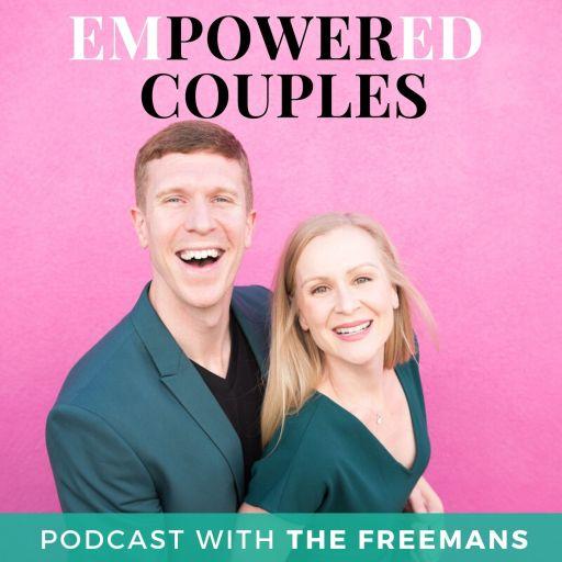 EmPowered Couples Podcast | Relationships | Goal Setting | Mindset | Entrepreneurship