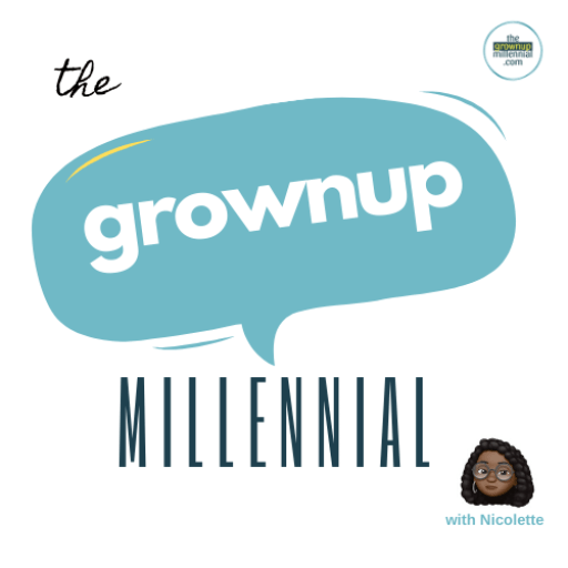 The Grown Up Millennial