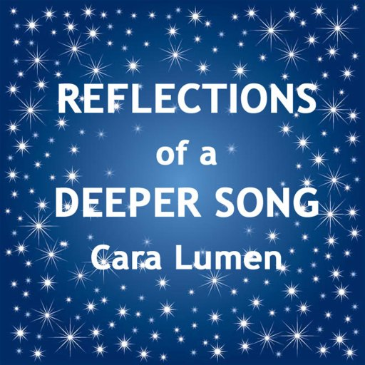 Reflection of a Deeper Song