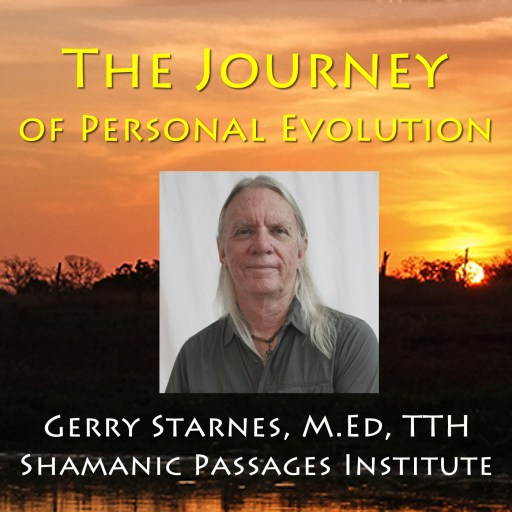 The Journey of Personal Evolution: Shamanic Passages