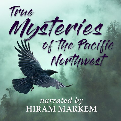 True Mysteries of the Pacific Northwest