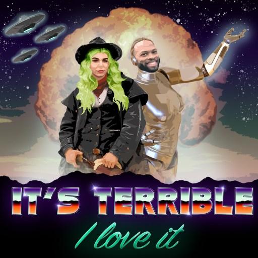 It's Terrible, I Love It