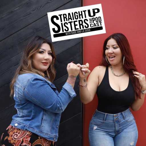 Straight Up Sisters The Podcast