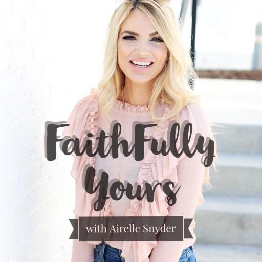 FaithFully Yours Podcast