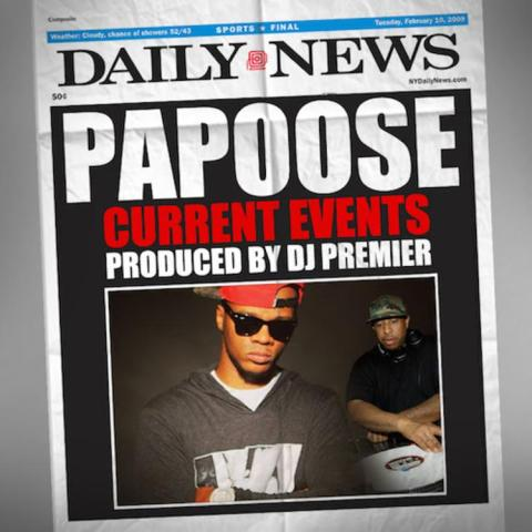 Papoose   Current Events  Prod  By DJ Premier