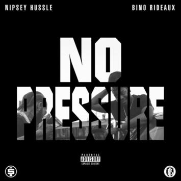 Nipsey Hussle and Bino Rideaux - No Pressure Mixtape (Zip Download)