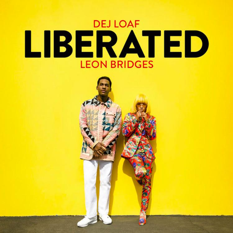 DeJ Loaf ft Leon Bridges - Liberated
