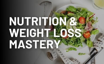 Nutrition & Weight Loss Mastery